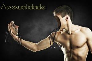 Assexualidade, a falta de atração sexual