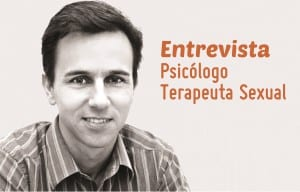 Entrevista com Psicólogo Especialista em Terapia Sexual