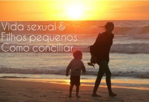 Como conciliar a vida sexual e os filhos pequenos
