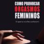 Livro Como Provocar Orgasmos Femininos