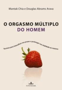Livro Orgasmo múltiplo do homem, Mantak Chia e Douglas Abrams Arava